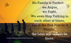 ... , but in the end family is family. The love will always be there
