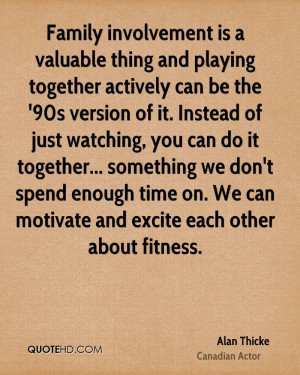 Family involvement is a valuable thing and playing together actively ...