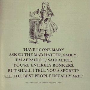 alice in wonderland quotes have i gone mad