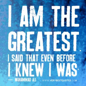 Muhammad Ali quotes, I am the greatest. I said that even before I knew ...