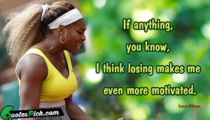 If Anything You Know by serena-williams Picture Quotes