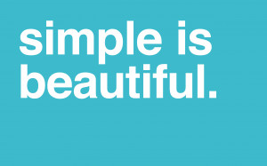 Simple Is Beautiful - Minimal Desktop Wallpaper