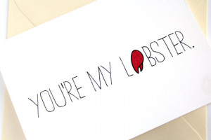 Valentines Card. FRIENDS quote. Love Card- Lobster