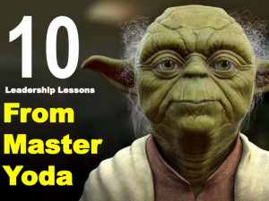 10 Leadership Lessons From Jedi Master Yoda