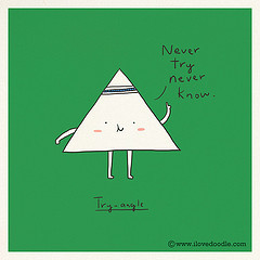 ... Tags: cute art illustration poster fun happy triangle quote try simple