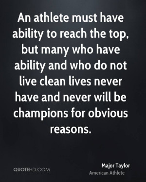 An athlete must have ability to reach the top, but many who have ...