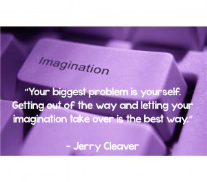 Your biggest problem is yourself. Getting out of the way and letting ...