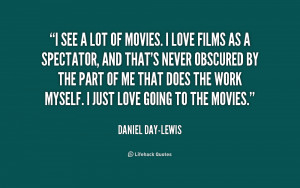 quote-Daniel-Day-Lewis-i-see-a-lot-of-movies-i-233180.png
