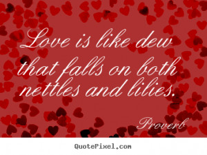 proverb more love quotes success quotes friendship quotes life quotes