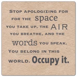 Stop apologizing.