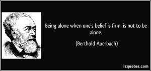 quote-being-alone-when-one-s-belief-is-firm-is-not-to-be-alone ...