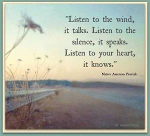 Listen to the wind, it talks. Listen to the silence, it speaks ...