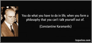 quote-you-do-what-you-have-to-do-in-life-when-you-form-a-philosophy ...