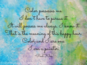 Color Possesses me. I don't have to pursue it.