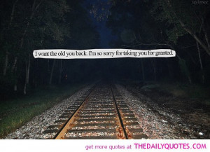 ... old-you-back-sorry-take-granted-quote-pic-break-up-quotes-pictures.jpg