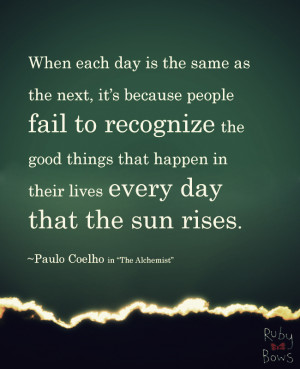 When each day is the same as the next, it's because people fail to ...