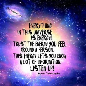 Everything in this universe is energy
