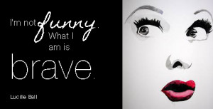 lucille ball quotes brave workplace