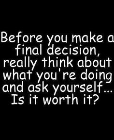 Decision making.♥( ‿ )♥ Think before you do!!! final ...