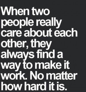 When two people really care about each other, they always find a way ...