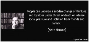 ... social pressure and isolation from friends and family. - Keith Henson