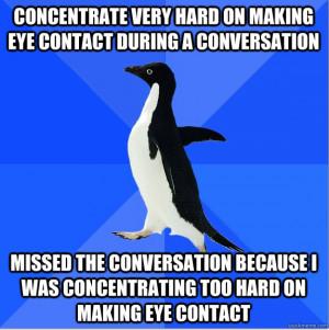 Socially Awkward Penguin makes eye contact