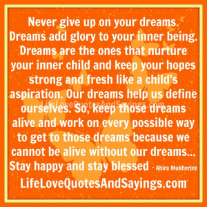 Never Give Up On Your Dreams... | Love Quotes And SayingsLove ...