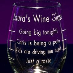 sayings on wine glasses   ... Personalized Wine Glasses - Engraved Fun ...