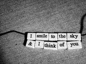 smile-to-the-sky-and-I-think-of-you-sayings-quotes-pictures.jpg