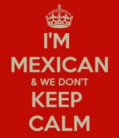 mexican #hispanic #keepcalm #true