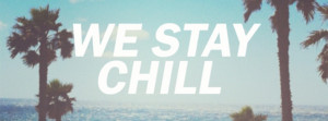 We Stay Chill Facebook Cover