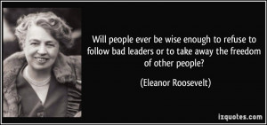 Will people ever be wise enough to refuse to follow bad leaders or to ...