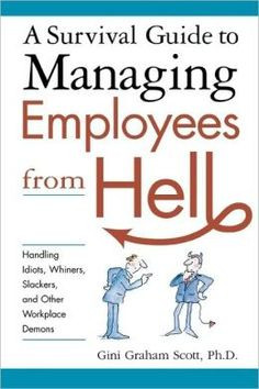 Every manager is plagued with an