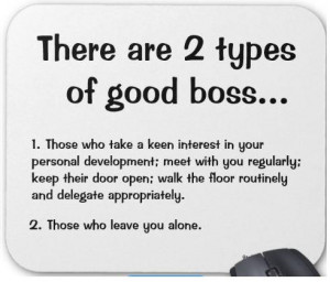 PS: I really appreciate my (current) boss who's my mentor, friend ...