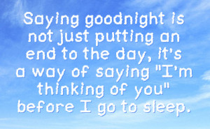 ... the day it s a way of saying i m thinking of you before i go to sleep