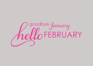 Goodbye, January ~~ Hello, February