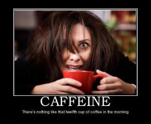Funny Caffeine Quotes. QuotesGram
