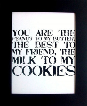 You Are The Peanut To My Butter Love Quote