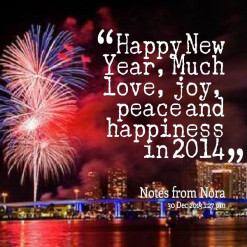 ... of quotes Happy New Year, Much love, joy, peace and happiness in 2014