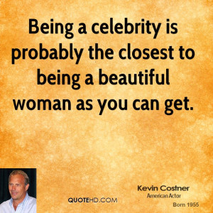 kevin-costner-kevin-costner-being-a-celebrity-is-probably-the-closest ...