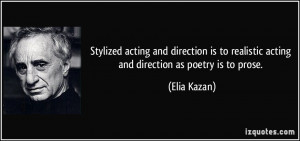 Stylized acting and direction is to realistic acting and direction as ...