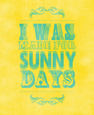 was made for sunny days by ///maryharvey on... - Follow Betype.co ...