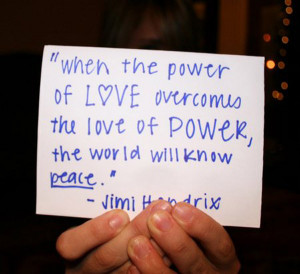 ... love-overcomes-the-love-of-power-the-world-will-know-peace-love-quote