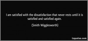 ... never rests until it is satisfied and satisfied again. - Smith