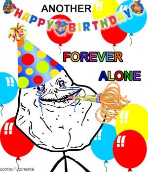 Birthday forever alone by Shuichi991