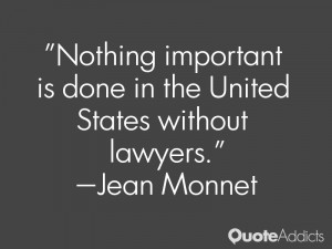 jean monnet quotes nothing important is done in the united states ...