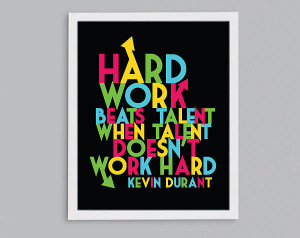 ... star Kevin Durant knows that Hard Work Beats Talent ($10-$22