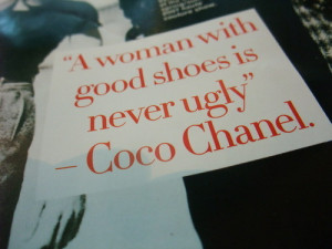 woman with good shoes is never ugly.