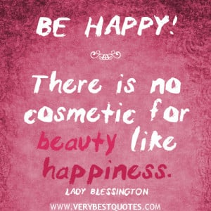 BEAUTY QUOTES, There is no cosmetic for beauty like happiness quotes ...