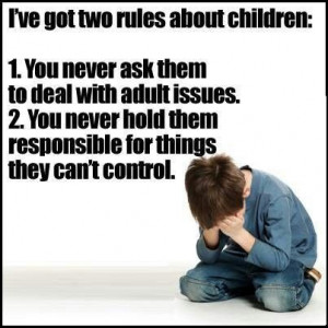 ve got two rules about children